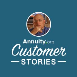 Banner for Annuity.org Customer Stories featuring David Gaynes