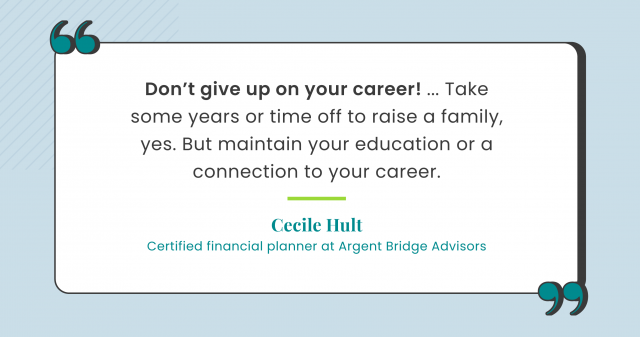 Career advise by Cecile Hult, certified financial planner for Argent Bridge Advisors