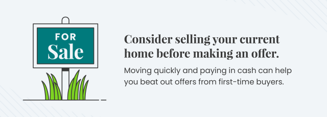 Consider selling your current home before making an offer