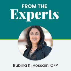 From the Experts - Rubina K Hossain, CFP