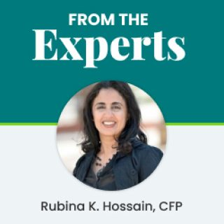 From the Experts - Rubina K Hossain, CFP