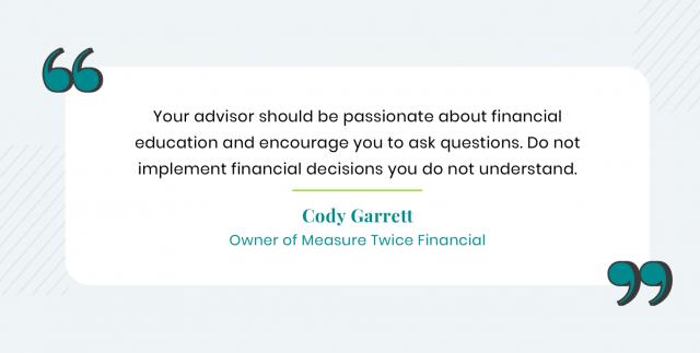 Cody Garrett quote on financial advisor qualities